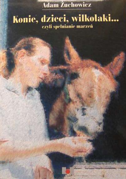 Konie, dzieci, wilkołaki... czyli spełnianie marzeń - autor Adam Żuchowicz