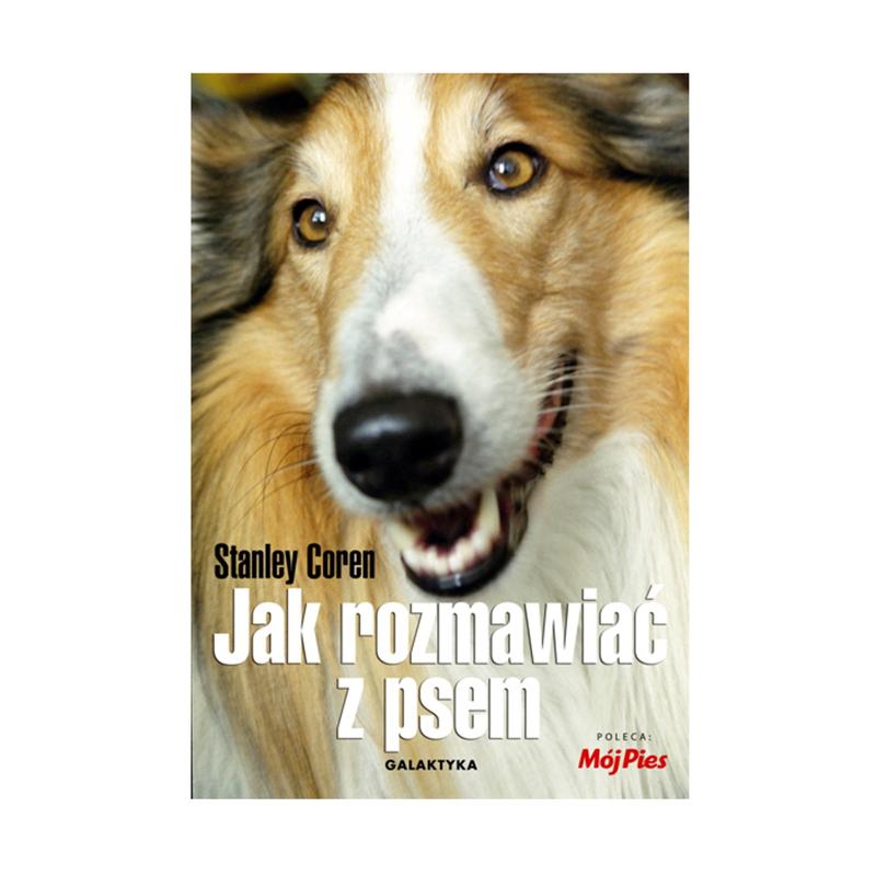 Jak rozmawiać z psem - Stanley Coren, wyd. Galaktyka