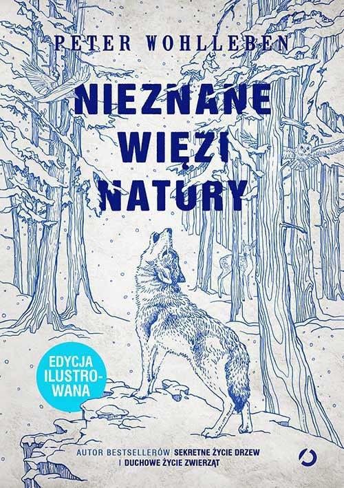 NIEZNANE WIĘZI NATURY Peter Wohlleben - edycja ilustrowana