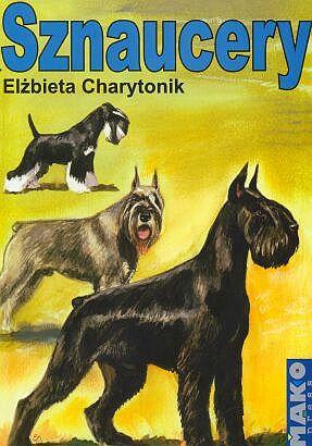 Sznaucery - Elżbieta Charytoniuk , wyd. Mako