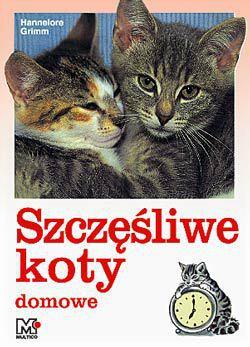 Szczęśliwe koty domowe - Hannelore Grimm - wyd. Multico