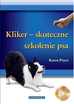 KLIKER – skuteczne szkolenie psa, Karen Pryor + GRATIS PŁYTA DVD z filmem instruktażowym!