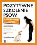 POZYTYWNE SZKOLENIE PSÓW DLA ŻÓŁTODZIOBÓW- Dennison Pamela, wyd. Rebis