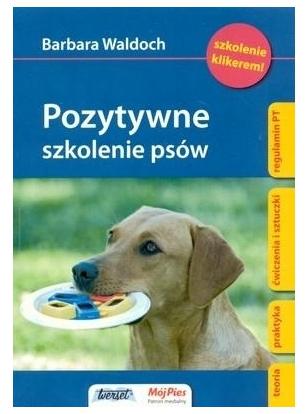 Pozytywne szkolenie psów- Barbara Waldoch
