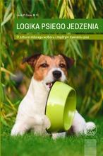 Logika Psiego jedzenia - Linda P. Case.