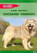 Owczarek Kaukaski- Joanna Zarzyńska , seria Hobby